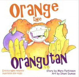 Orange the Orangutan【電子書籍】[ Mary E Parkinson ]