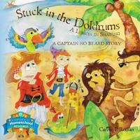 Stuck in the Doldrums: A Lesson in SharingA Captain No Beard Story【電子書籍】[ Carole P. Roman ]