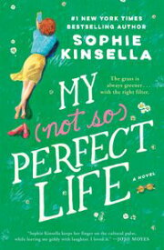 My Not So Perfect Life A Novel【電子書籍】[ Sophie Kinsella ]
