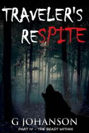 Traveler's Respite: Part IV - The Beast Within