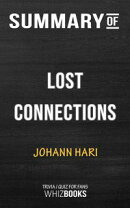 Summary of Lost Connections: Uncovering the Real Causes of Depression – and the Unexpected Solutions by Joh…