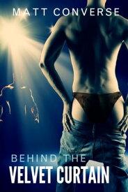 Behind the Velvet Curtain【電子書籍】[ Matt Converse ]