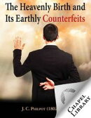 Heavenly Birth and Its Earthly Counterfeits