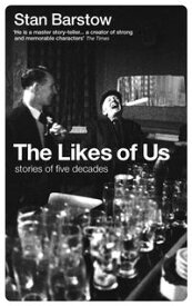 The Likes of UsStories of Five Decades【電子書籍】[ Stan Barstow ]