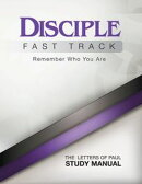 Disciple Fast Track Remember Who You Are The Letters of Paul Study Manual