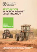 Restoration in Action against Desertification: A Manual for Large-Scale Restoration to Support Rural Communi…
