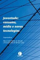 Juventude consumo, mídia e novas tecnologias