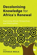 Decolonising Knowledge for Africa's Renewal