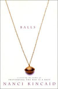 BallsA Novel【電子書籍】[ Nanci Kincaid ]