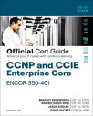 CCNP and CCIE Enterprise Core ENCOR 350-401 Official Cert Guide【電子書籍】[ Bradley E...