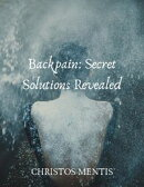 Backpain: Secret Solutions Revealed