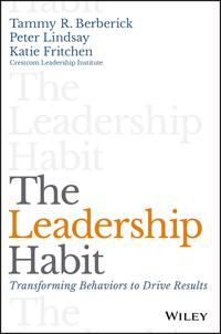The Leadership HabitTransforming Behaviors to Drive Results【電子書籍】[ Tammy R. Berberick ]