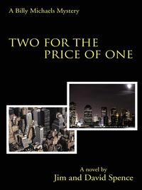 Two for the Price of OneA Billy Michaels Mystery【電子書籍】[ Jim; David Spence ]