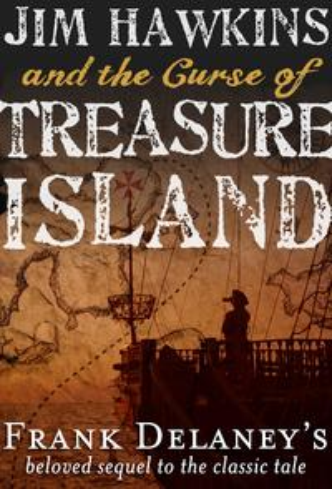 Jim Hawkins and The Curse of Treasure Island【電子書籍】[ Frank Delaney ]