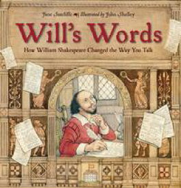 Will's WordsHow William Shakespeare Changed the Way You Talk【電子書籍】[ Jane Sutcliffe ]