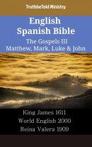 English Spanish Bible - The Gospels III - Matthew, Mark, Luke & John