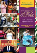 Encyclopedia of Latino Culture: From Calaveras to Quinceaneras [3 volumes]