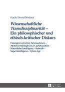Wissenschaftliche Transdisziplinarität - Ein philosophischer und ethisch-kritischer Diskurs