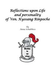 Reflections upon Life and Personality of Ven. Kyosang Rinpoche