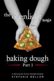 The Ovenlight Saga: Baking Dough - Part 1, a Deliciously Funny 'Twilight' Parody【電子書籍】[ Stefanie Mellor ]