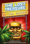 The Lost Treasure of Loma Grande: From the Journals of Rudy McCafferty