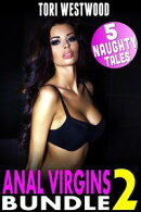 Anal Virgins Bundle 2 : 5 Naughty Tales (Age Difference Age Gap First Time Rough Anal Sex XXX Short Story Collection Anthology Erotica)