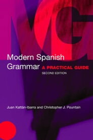 Modern Spanish GrammarA Practical Guide【電子書籍】[ Christopher Pountain ]