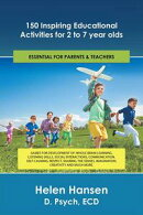 150 Inspiring Educational Activities for 2 to 7 Year Olds