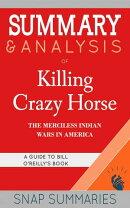 Summary & Analysis of Killing Crazy Horse