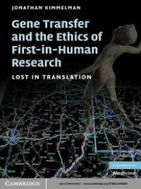 Gene Transfer and the Ethics of First-in-Human Research Lost in Translation【電子書籍】[ Jonathan Kimmelman ]