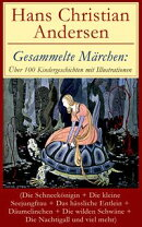 Gesammelte Märchen: Über 100 Kindergeschichten mit Illustrationen (Die Schneekönigin + Die kleine Seejung…