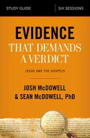 Evidence That Demands a Verdict Study Guide
