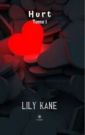 Hurt - Tome 1Nouvelle【電子書籍】[ Lily Kane ]