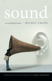 SoundAn Acoulogical Treatise【電子書籍】[ Michel Chion ]