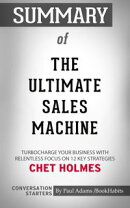 Summary of The Ultimate Sales Machine: Turbocharge Your Business with Relentless Focus on 12 Key Strategies …