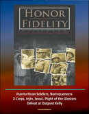 Honor and Fidelity: The 65th Infantry in Korea, 1950-1953 - U.S. Army in the Korean War - Puerto Rican Soldi…