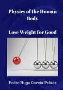 Physics of the Human Body Lose Weight for Good