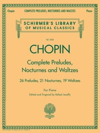 Complete Preludes, Nocturnes & Waltzes26 Preludes, 21 Nocturnes, 19 Waltzes for Piano【電子書籍】[ Frederic Chopin ]