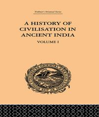 AHistoryofCivilisationinAncientIndiaBasedonSanscritLiterature:VolumeI