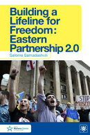 Building a Lifeline for Freedom: Eastern Partnership 2.0