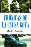 Crónicas de La Causa Goya