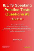 IELTS Speaking Practice Tests Questions #9. Sets 81-90. Based on Real Questions asked in the Academic and Ge…