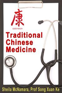 Traditional Chinese Medicine【電子書籍】[ Prof Song Xuan Ke ]