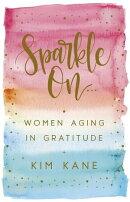 Sparkle On: Women Aging in Gratitude