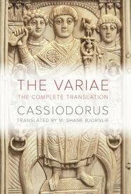 The VariaeThe Complete Translation【電子書籍】[ Cassiodorus ]