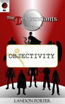 The Descendants #8 - Objectivity