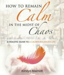 How to Remain Calm In the Midst of Chaos