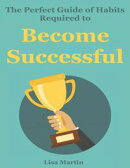 The Perfect Guide of Habits Required to Become Successful