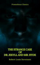 The Strange Case of Dr. Jekyll and Mr. Hyde ( Prometheus Classics )