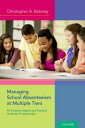 Managing School Absenteeism at Multiple TiersAn Evidence-Based and Practical Guide for Professionals【電子書籍…